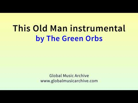 This old man instrumental by The Green Orbs 1 HOUR