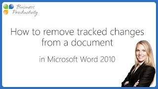 How to remove tra¢ked changes from a document in Microsoft Word 2010?