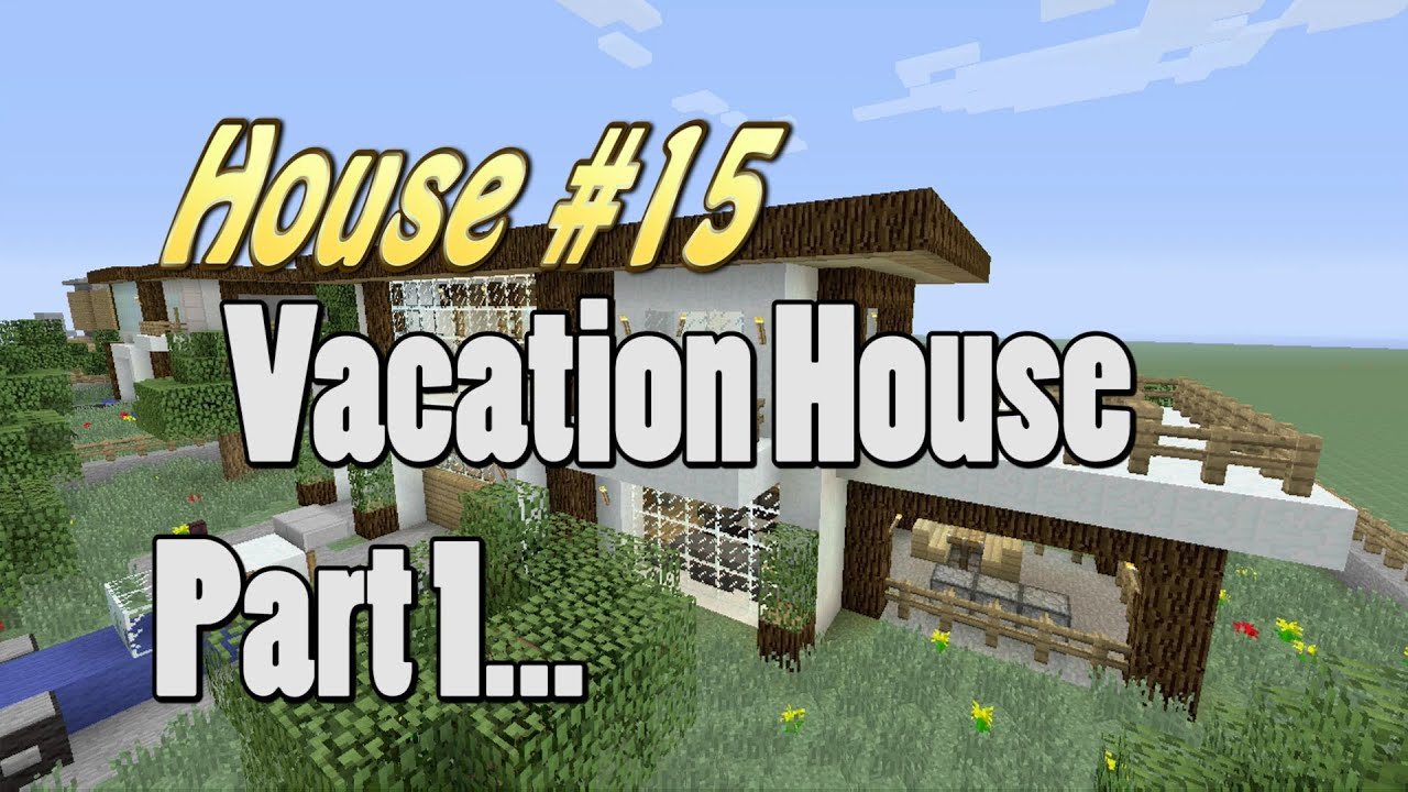 How To Build A Vacation House In Minecraft