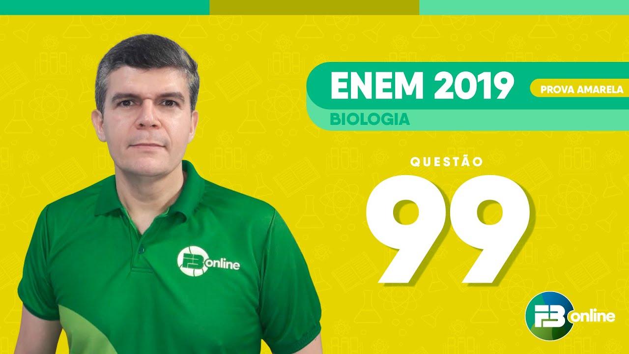 FB Resolve - Biologia - Prof. João Karllos - ENEM 2019 PPL - Caderno Amarelo - Questão 99