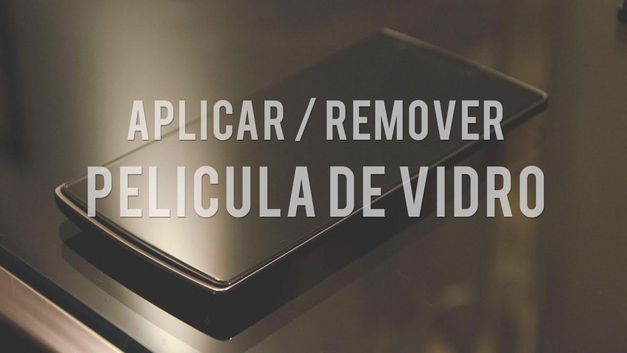 dfa46c0f2d3 Como remover e aplicar uma película de vidro em qualquer smartphone ...
