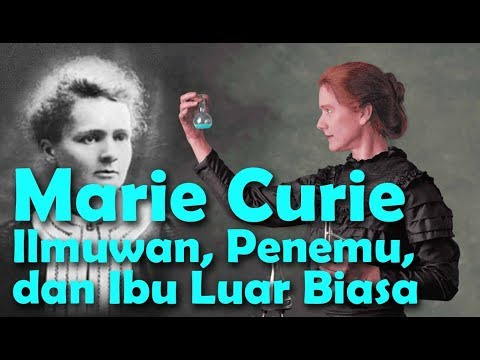 Penemu Radioaktif - Marie Curie