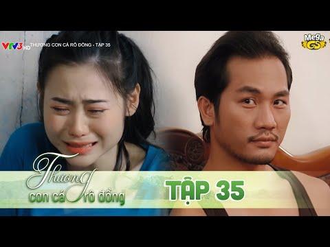 THƯƠNG CON CÁ RÔ ĐỒNG TẬP 35 - Phim hay 2021 | Lê Phương, Quốc Huy, Quang Thái, Như Đan, Hoàng Yến
