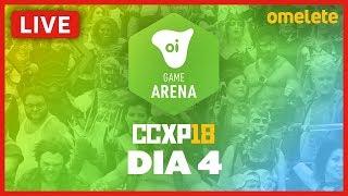 Game Arena Oi - Dia 4 | CCXP18