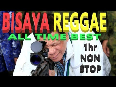 Bisaya Reggae Top Hits 1hr Non-Stop Music