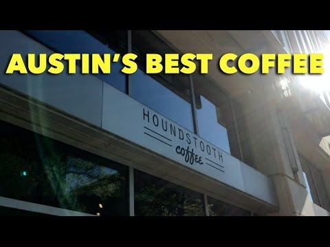 Good Coffee in Austin, Texas | Houndstooth Coffee | Vlog