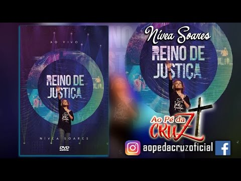 Nivea Soares - Reino de Justiça (DVD Completo)