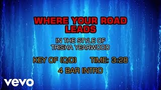 Trisha Yearwood - Where Your Road Leads (Karaoke)