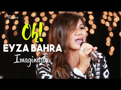 #OH!: Eyza Bahra - Imaginasiku.