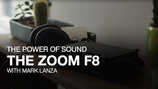 The Zoom F8: The Power of Sound