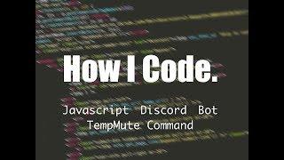 How I Code - Discord Bot // TempMute Command