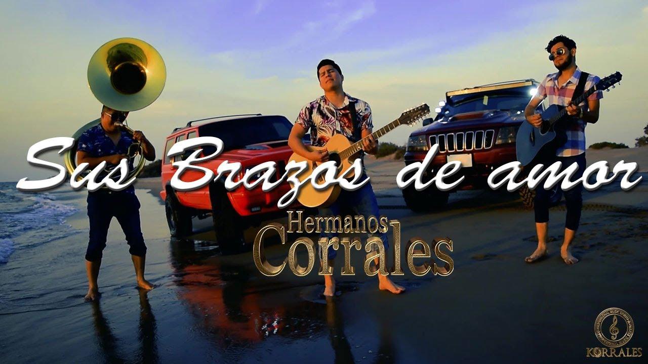 Sus Brazos De Amor #HermanosCorrales #CorridosAlCorazon