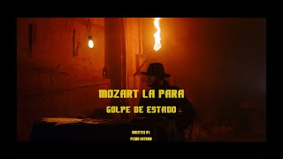 Golpe de Estado - Mozart La Para (Video Oficial)