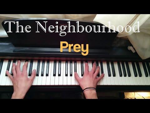 The Neighbourhood - Prey Piano Cover