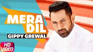 Mera Dil by Gippy Grewal Mp3 Song Download