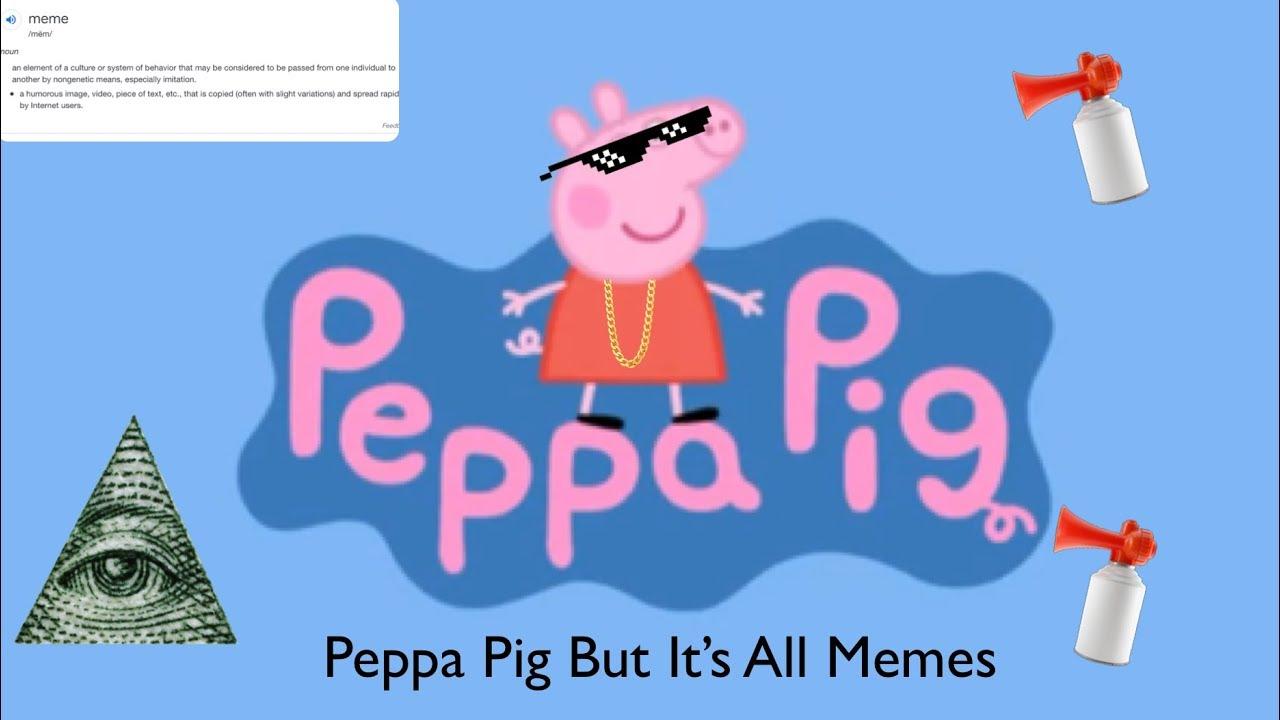 Peppa Meme