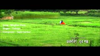 Tahsan - Megher Pore (Full Song)