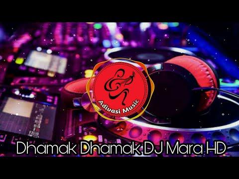Dhamak Dhamak DJ Mara DJ Remix |Adivasi DJ Song |