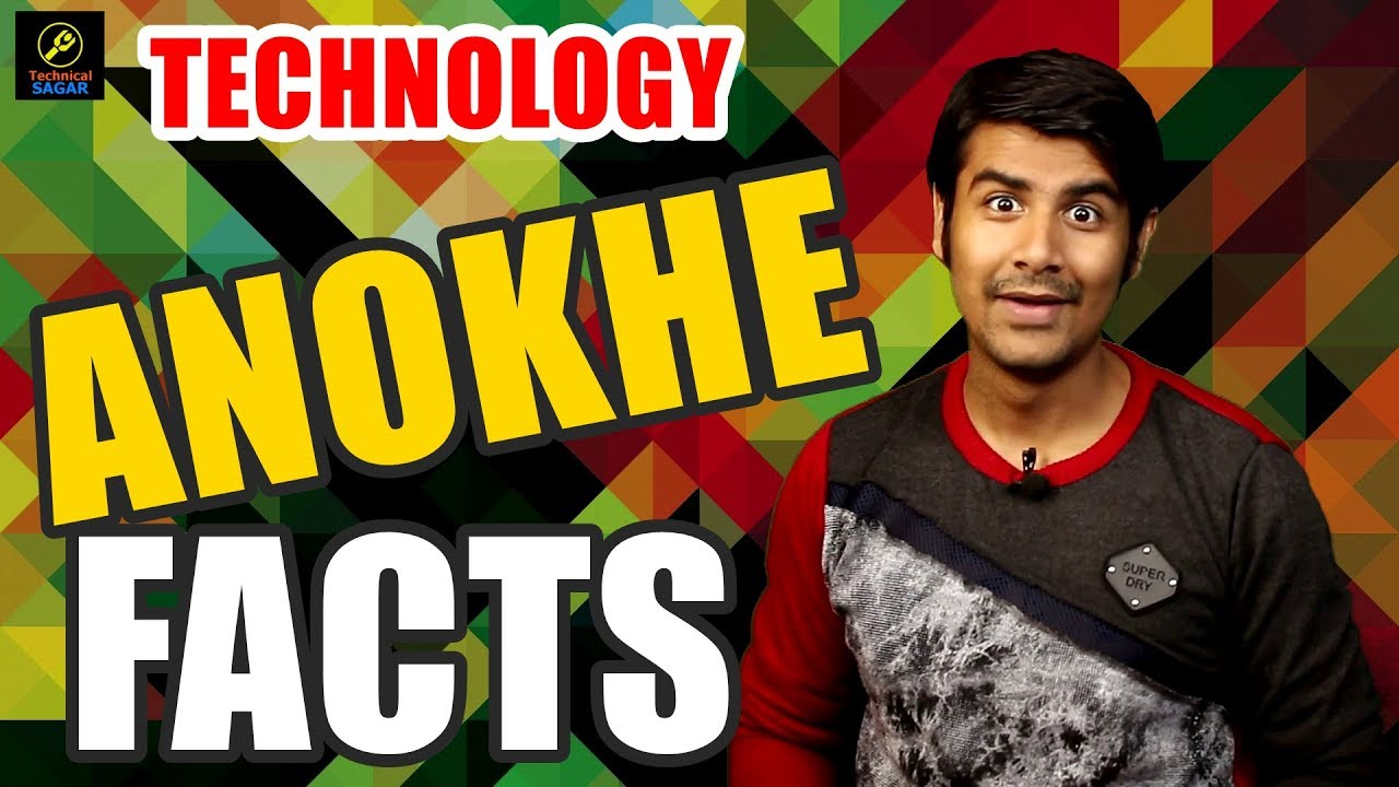 Anokhe Facts - Rare Technology Facts | You Should Know These Things