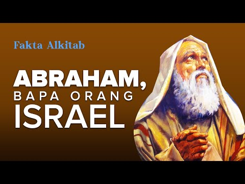 #FaktaAlkitab -  ABRAHAM, BAPA ORANG ISRAEL