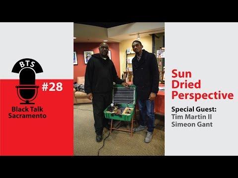 Black Talk Sacramento #028: Sun Dried Perspective