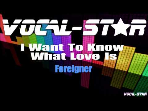 Foreigner - I Want To Know What Love Is (Karaoke Version) With Lyrics HD Vocal-Star Karaoke
