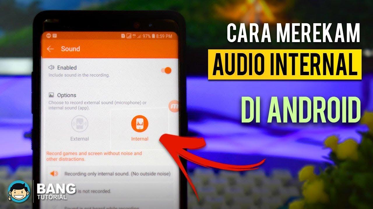 Cara Merekam Audio Internal Di Hp Android Android Tutorial Youtube
