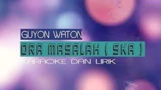 Gambar cover Guyon Waton - ORA MASALAH || SKA VERSION