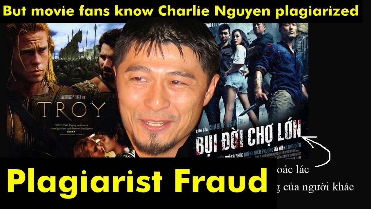 "More Charlie Nguyen Plagiarism Exposed In Vietnam: Charlie Nguyen Movie ""Bui Doi Cho Lon"" Copy Troy"