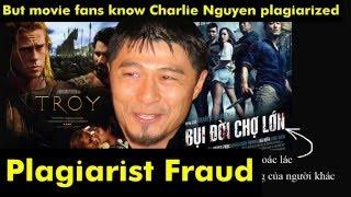 charlie nguyen movie plagiarism exposed in vietnam charlie nguyen movie bui doi cho lon copy troy