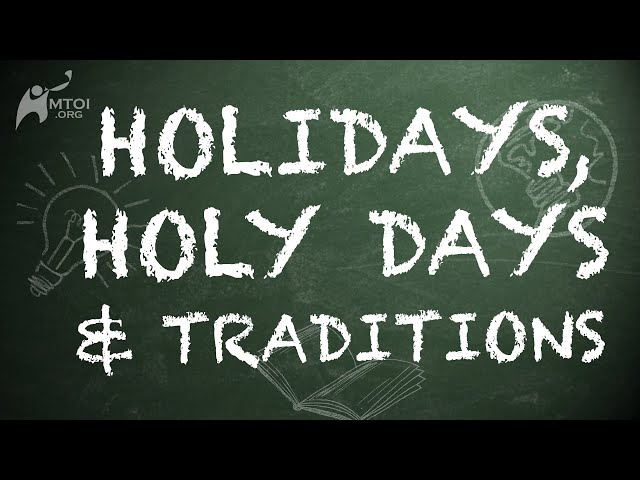 Holidays, Holy Days & Traditions