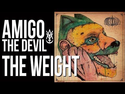 Amigo The Devil - The Weight