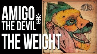 Amigo The Devil - The Weight