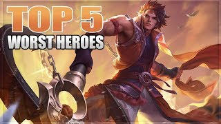 2018 TOP 5 WORST HEROES IN MOBILE LEGENDS