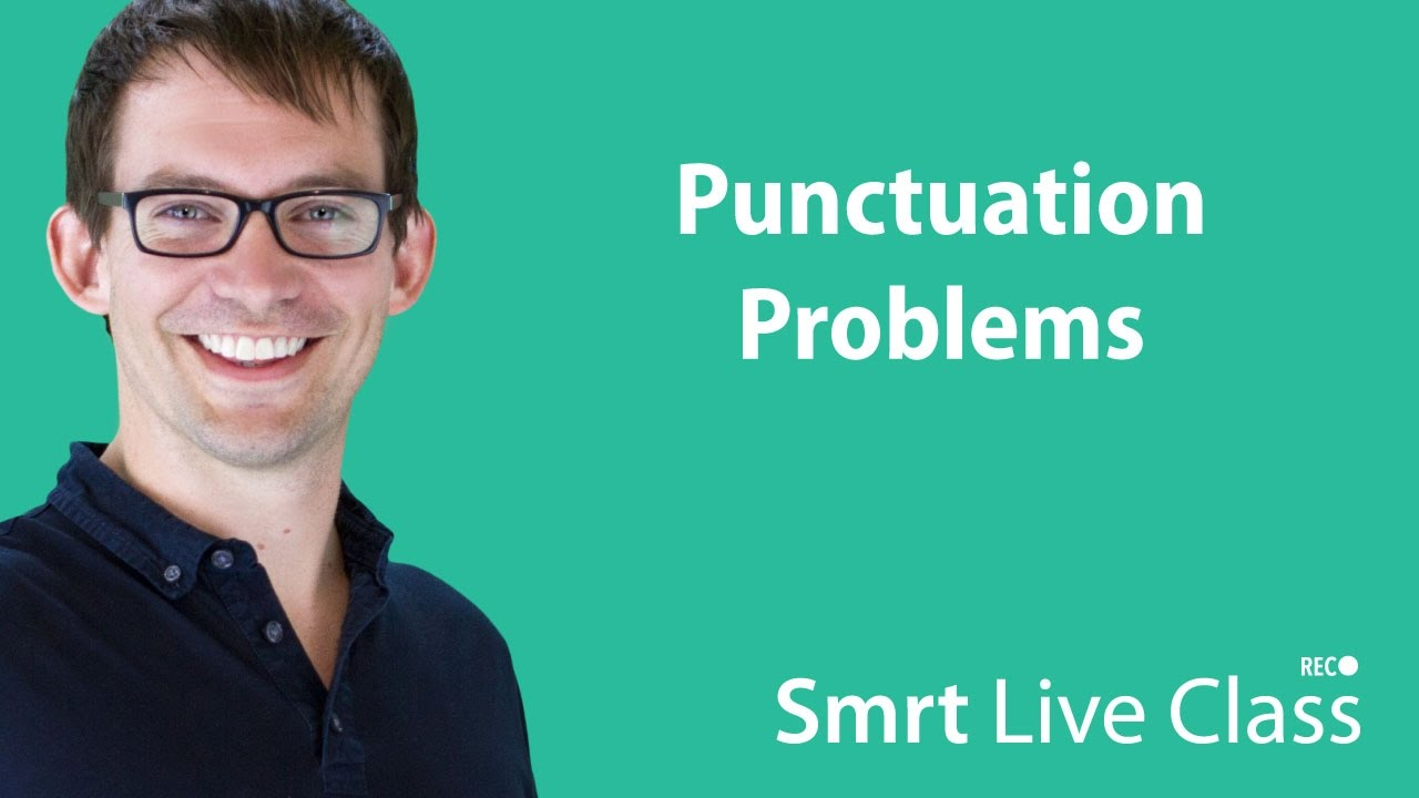 Punctuation Problems - Smrt Live Class with Shaun #22