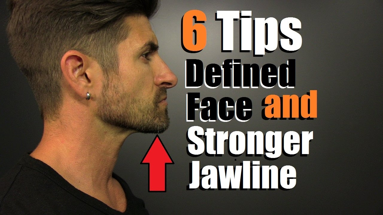 6 tips for a more defined face stronger jawline