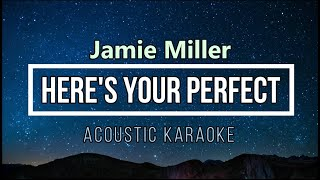 Here's Your Perfect - Jamie Miller - KARAOKE ACOUSTIC