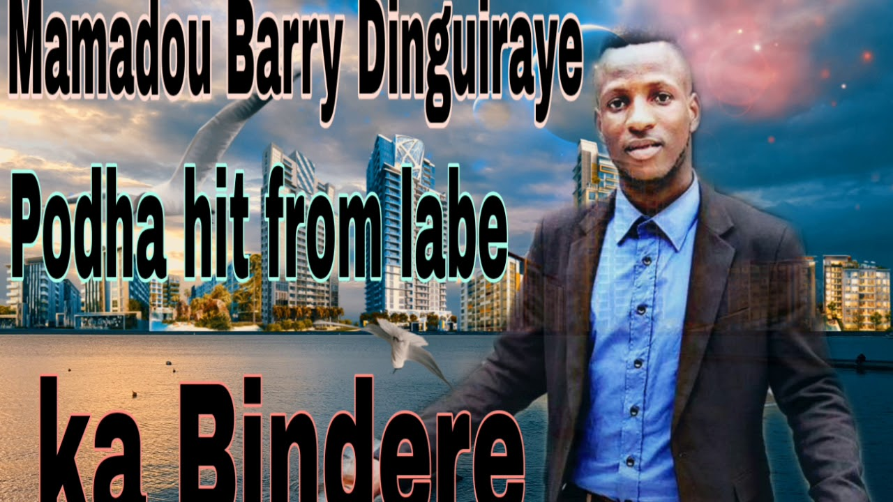 Mamadou Barry Dinguiraye Ka Bindere)By Mamaya Guinée Prod