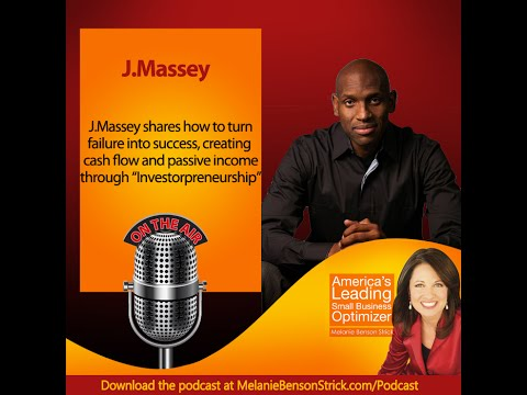 "[Small Business Optimizer] J. Massey on Turning Failure into ""Investorpreneur"" Success"