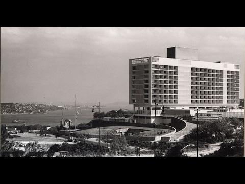 Bir Kentin ve Otelin Serüveni: İstanbul Hilton / The Story of A City and A Hotel: Istanbul Hilton