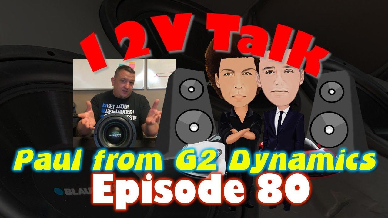 Paul G from G2 Dynamics - 12V Talk Interview