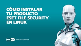 Como instalar ESET File Security en Linux
