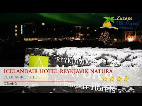 Icelandair Hotel Reykjavik Natura - Reykjavik Hotels, Iceland