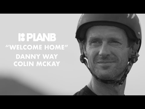 Danny Way's Welcome Home Mega Part Featuring Colin McKay for Plan B Skateboards