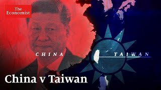 Is Taiwan part of China? | The Economist