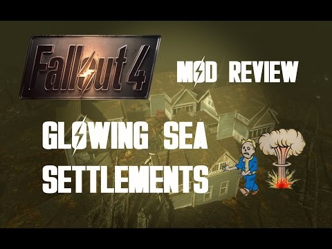Fallout 4 - Mod Review: Glowing Sea Settlement