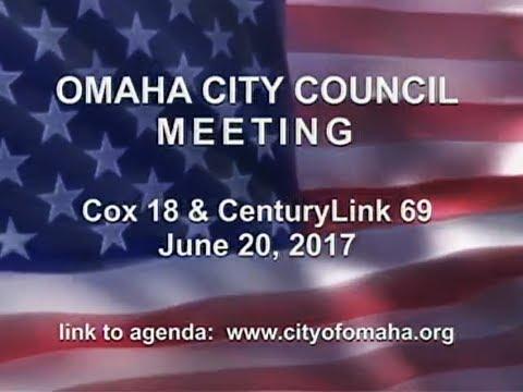 Omaha Nebraska City Council Meeting, June 20, 2017