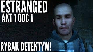 DOCHODZENIE :3 -  Estranged / Odcinek #1 Akt 1 [Let