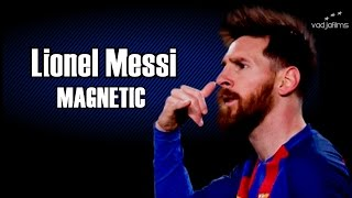 Lionel Messi 2017 ● Magnetic || HD