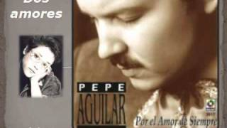 Dos amores - Pepe Aguilar